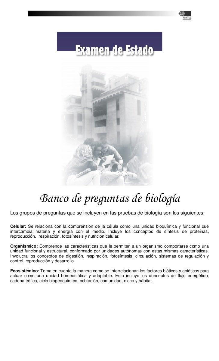 Banco de preguntas de biologíaLos grupos de preguntas que se incluyen en las pruebas de biología son los siguientes:Celula...