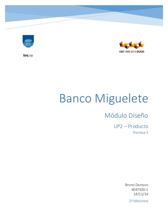 MóduloDiseño UP2–Producto Premisa3  BrunoDemuro 4047920‐1 14/11/14   2ºMatutino BancoM...