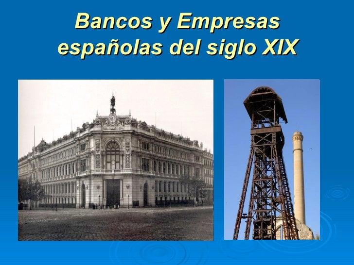 Bancos y Empresas españolas del siglo XIX
