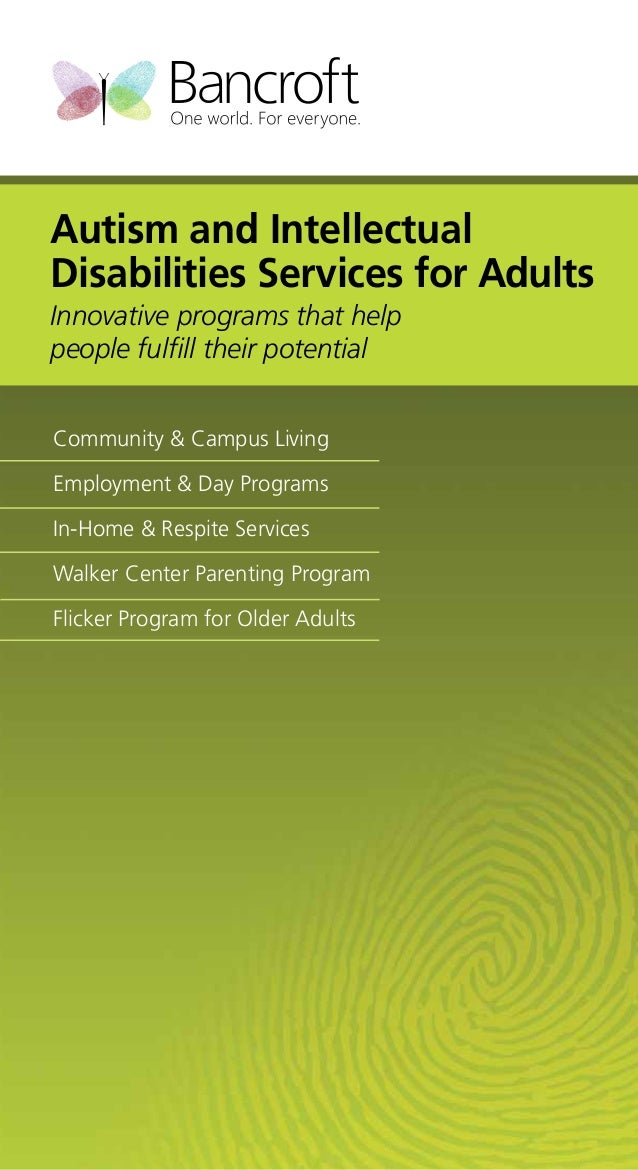 Autism and Intellectual Disabilities Services for Adults Innovative programs that help people fulfill their potential Comm...