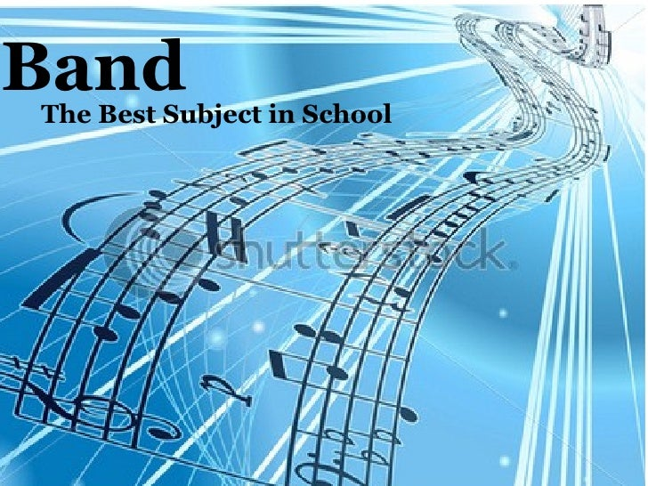 Band The Best Subject in School