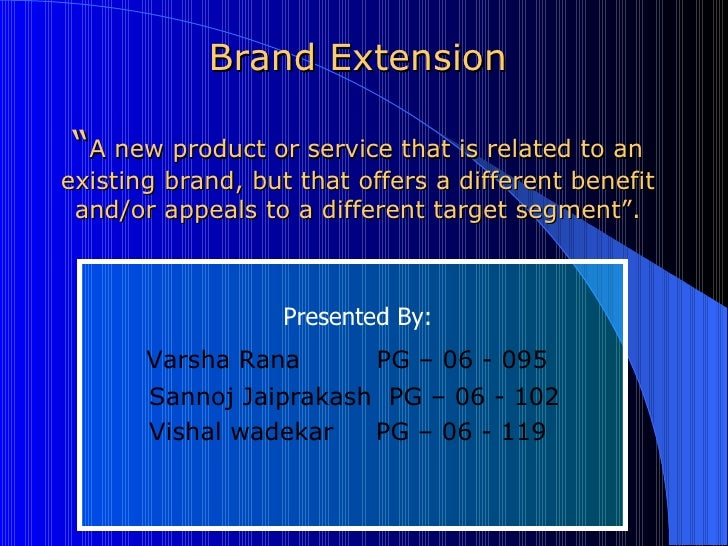 "Brand Extension "" A new product or service that is related to an existing brand, but that offers a different benefit and/o..."