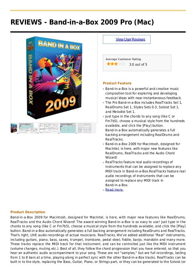 REVIEWS - Band-in-a-Box 2009 Pro (Mac)ViewUserReviewsAverage Customer Rating3.0 out of 5Product FeatureBand-in-a-Box is a ...