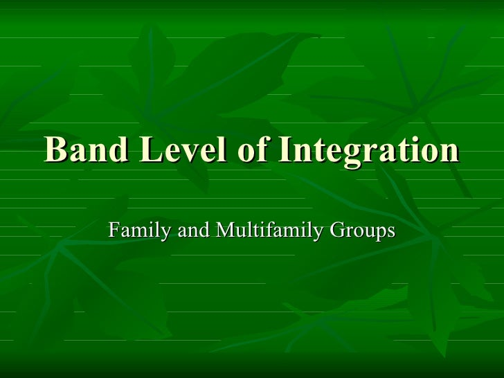 Band Level of Integration Family and Multifamily Groups