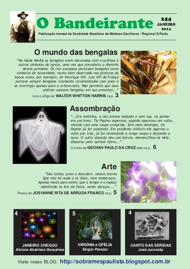 O Bandeirante  254 JANEIRO 2014  Publicação mensal da Sociedade Brasileira de Médicos Escritores - Regional S.Paulo  O mun...