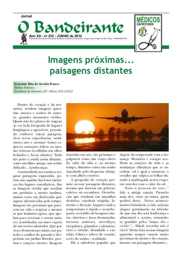 Jornal   O Bandeirante           Ano XX - no 235 - junho de 2012           Publicação Mensal da Sociedade Brasileira de Mé...