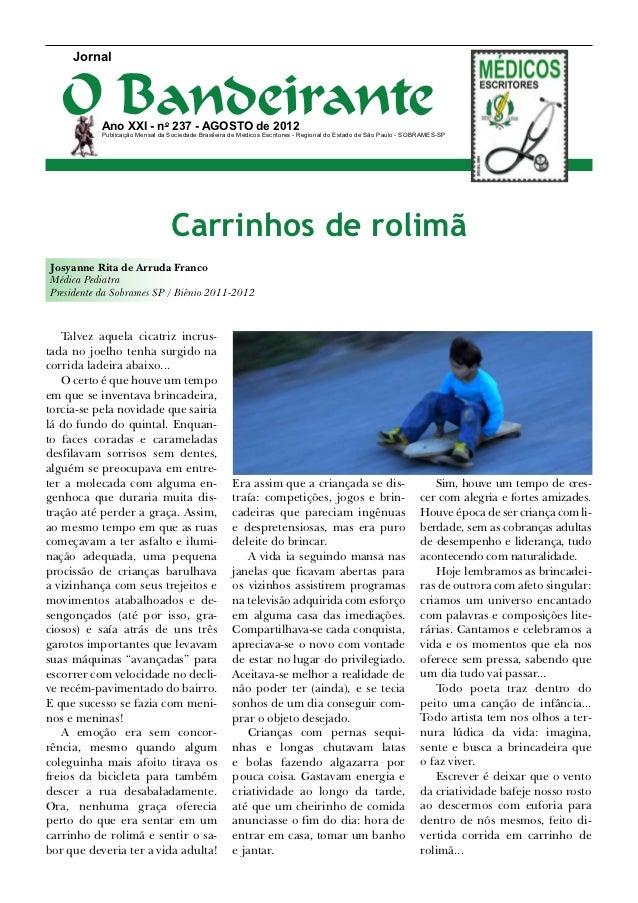 Jornal   O Bandeirante           Ano XXI - no 237 - agosto de 2012           Publicação Mensal da Sociedade Brasileira de ...
