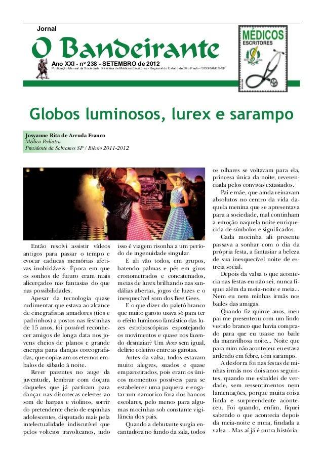 Jornal  O Bandeirante           Ano XXI - no 238 - Setembro de 2012           Publicação Mensal da Sociedade Brasileira de...