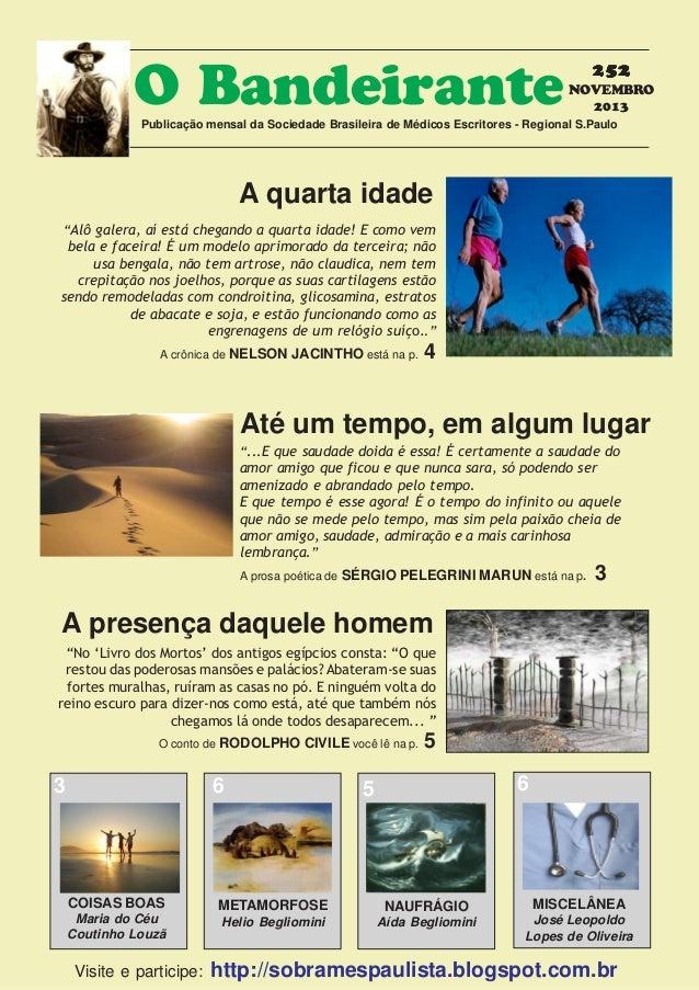 O Bandeirante  252 NOVEMBRO 2013  Publicação mensal da Sociedade Brasileira de Médicos Escritores - Regional S.Paulo  A qu...