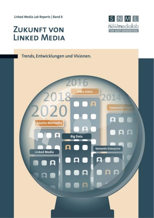 Zukunft von Linked Media: Trends, Entwicklungen und Visionen