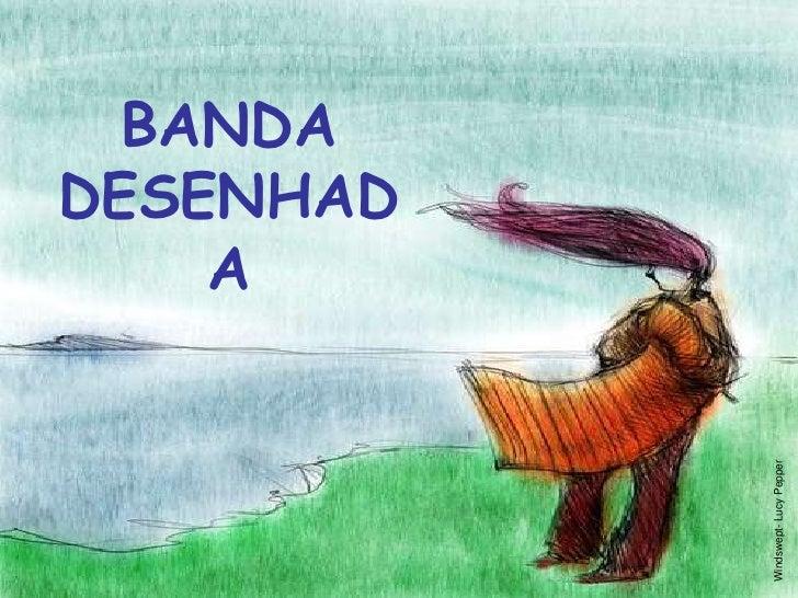 A                            BANDA                          DESENHAD     Windswept- Lucy Pepper