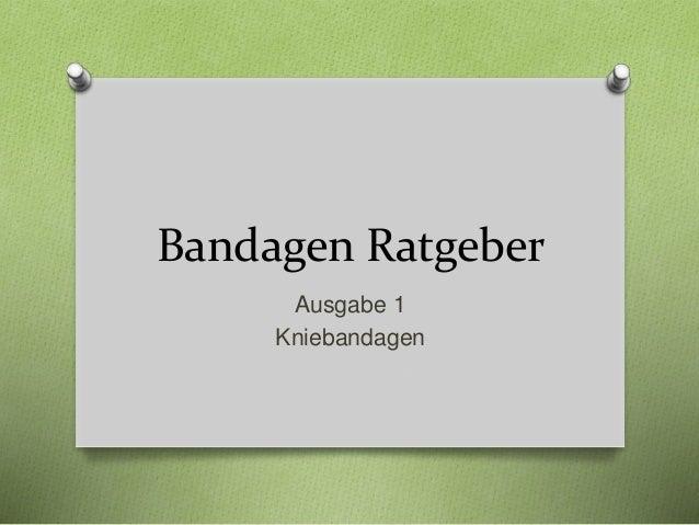 Bandagen Ratgeber Ausgabe 1 Kniebandagen