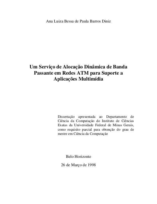 Ana Luiza Bessa de Paula Barros DinizUm Serviço de Alocação Dinâmica de Banda Passante em Redes ATM para Suporte a        ...