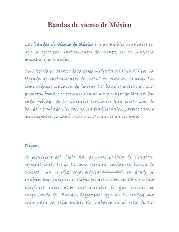 Bandas de viento de MéxicoLas bandas de viento de México son ensambles musicales enque se ejecutan instrumentos de viento,...