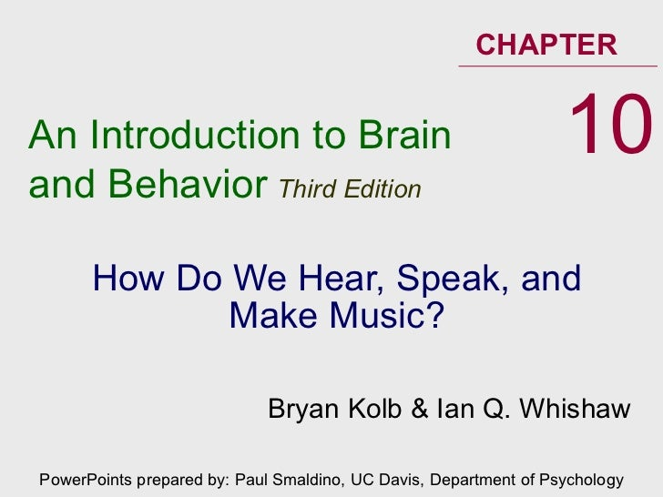 How Do We Hear, Speak, and Make Music? An Introduction to Brain and Behavior   Third Edition CHAPTER 10 PowerPoints prepar...