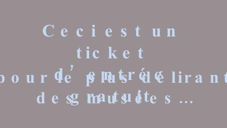 Ceci est un ticket d'entrée gratuit pour le plus délirant des musées…