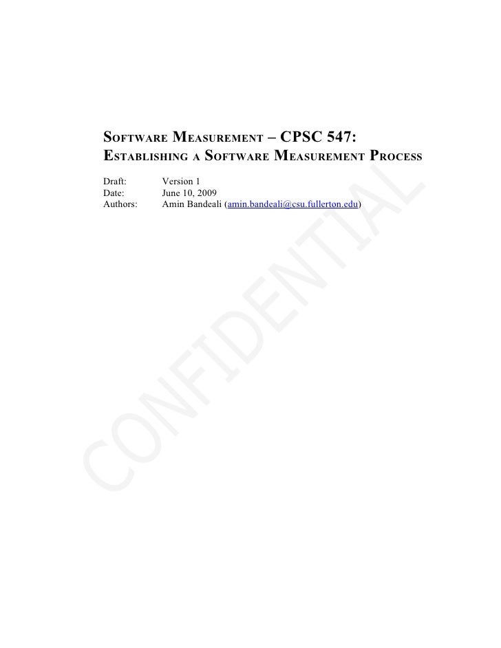 SOFTWARE MEASUREMENT – CPSC 547: ESTABLISHING A SOFTWARE MEASUREMENT PROCESS Draft:     Version 1 Date:      June 10, 2009...