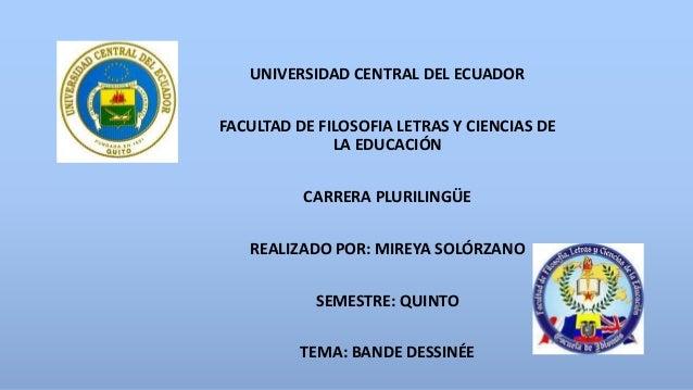 UNIVERSIDAD CENTRAL DEL ECUADOR FACULTAD DE FILOSOFIA LETRAS Y CIENCIAS DE LA EDUCACIÓN CARRERA PLURILINGÜE REALIZADO POR:...