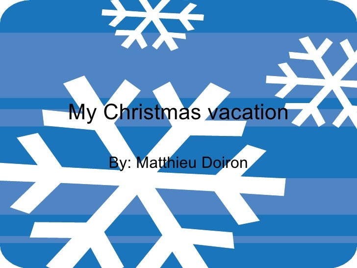 My Christmas Vacation