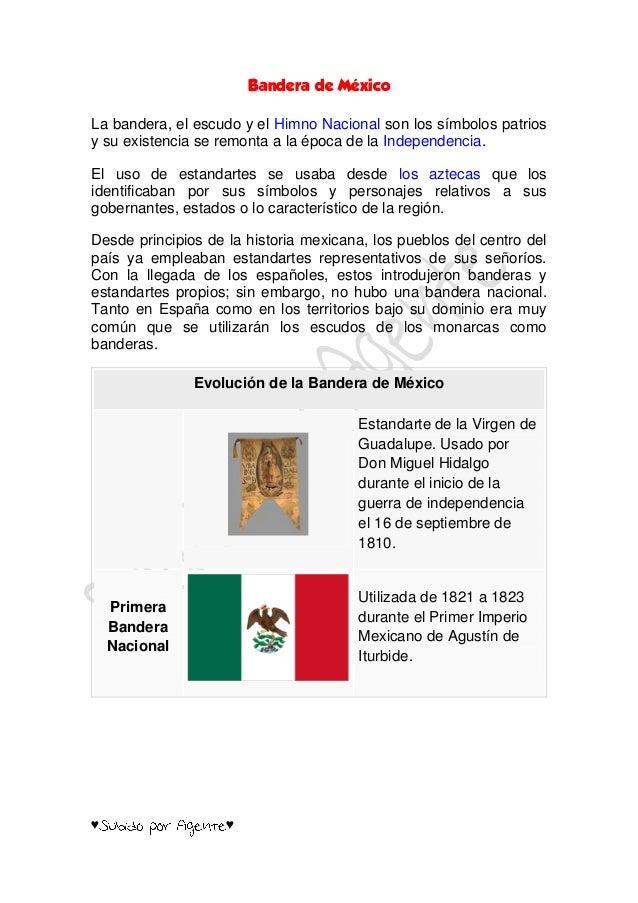 Bandera de MéxicoLa bandera, el escudo y el Himno Nacional son los símbolos patriosy su existencia se remonta a la época d...