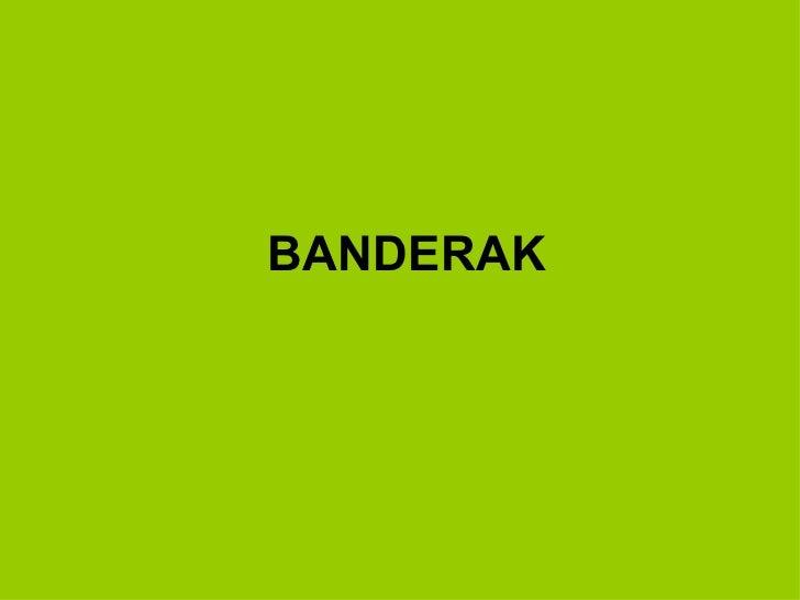BANDERAK