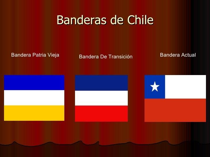 Banderas de Chile Bandera Actual Bandera De Transición Bandera Patria Vieja