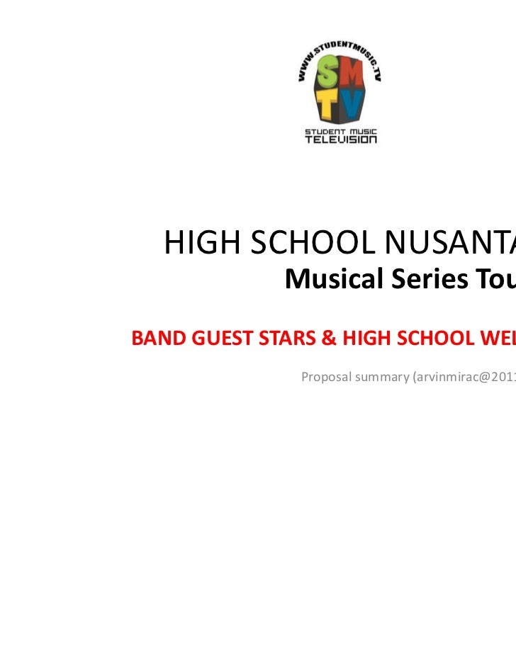 HIGH SCHOOL NUSANTARA             Musical Series TourBAND GUEST STARS & HIGH SCHOOL WELCOME !!              Proposal summa...