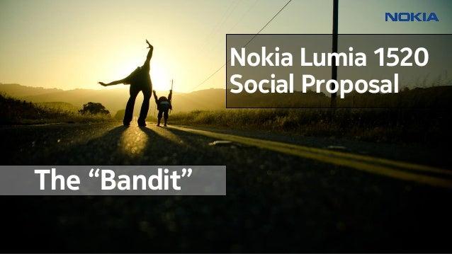 "Nokia Lumia 1520 Social Proposal  The ""Bandit"""