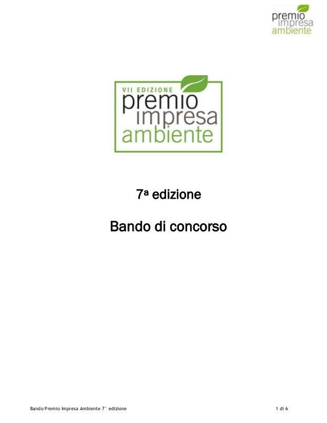 2  7a edizione  Bando di concorso  Bando Premio Impresa Ambiente 7° edizione  1 di 6