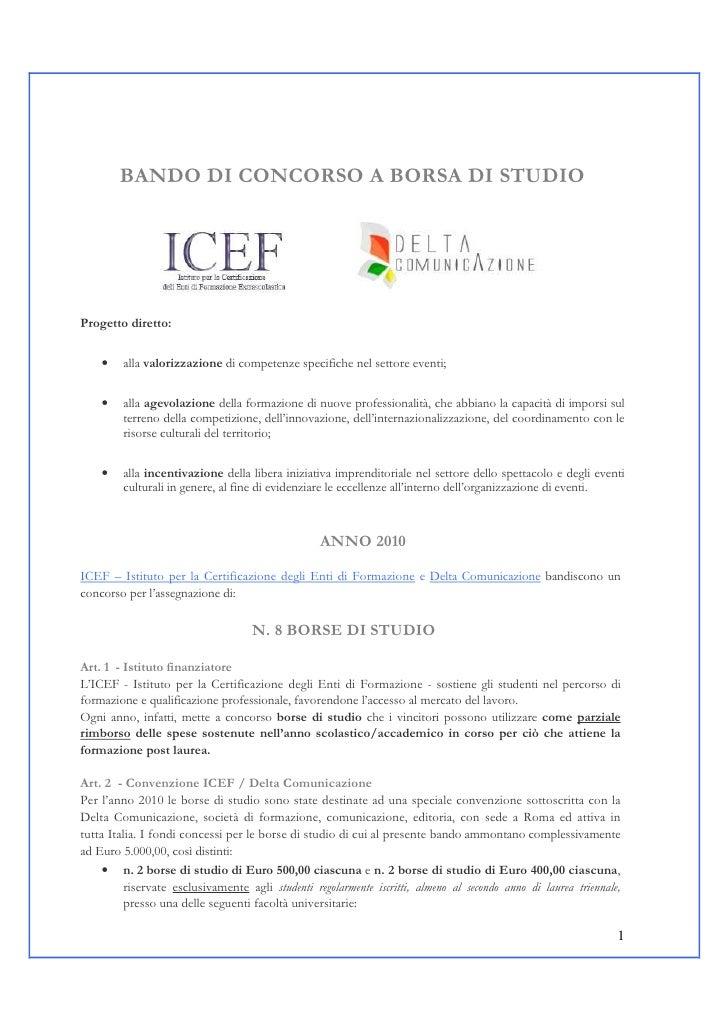 BANDO DI CONCORSO A BORSA DI STUDIO     Progetto diretto:       •    alla valorizzazione di competenze specifiche nel sett...