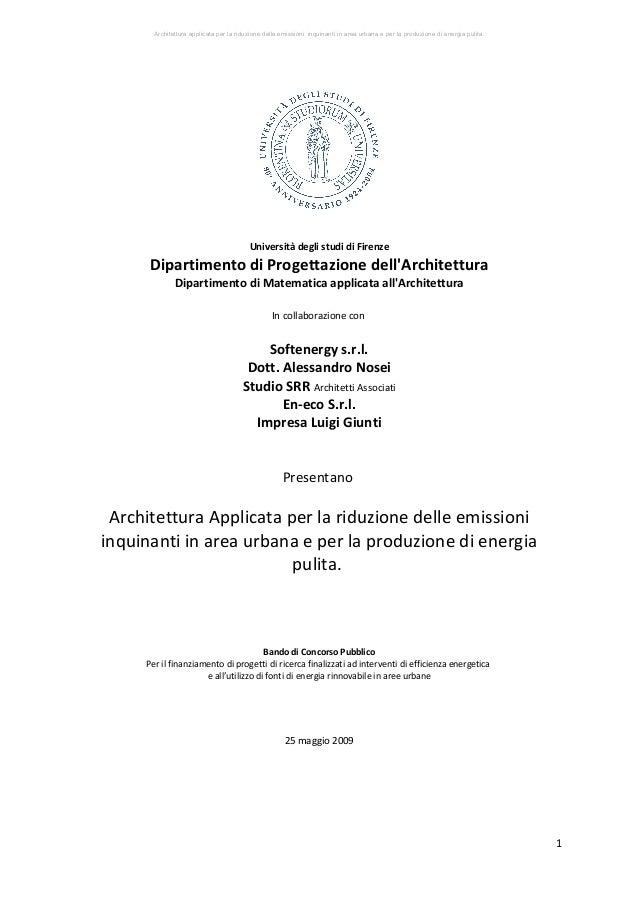 Architettura applicata per la riduzione delle emissioni inquinanti in area urbana e per la produzione di energia pulita.  ...