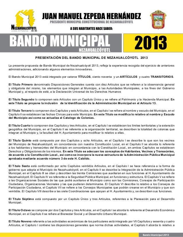 PRESENTACIÓN DEL BANDO MUNICIPAL DE NEZAHUALCÓYOTL 2013 La presente propuesta de Bando Municipal de Nezahualcóyotl 2013, r...