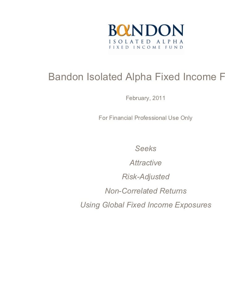 Bandon Isolated Alpha   Fixed Income (Presentation) 03 18 11