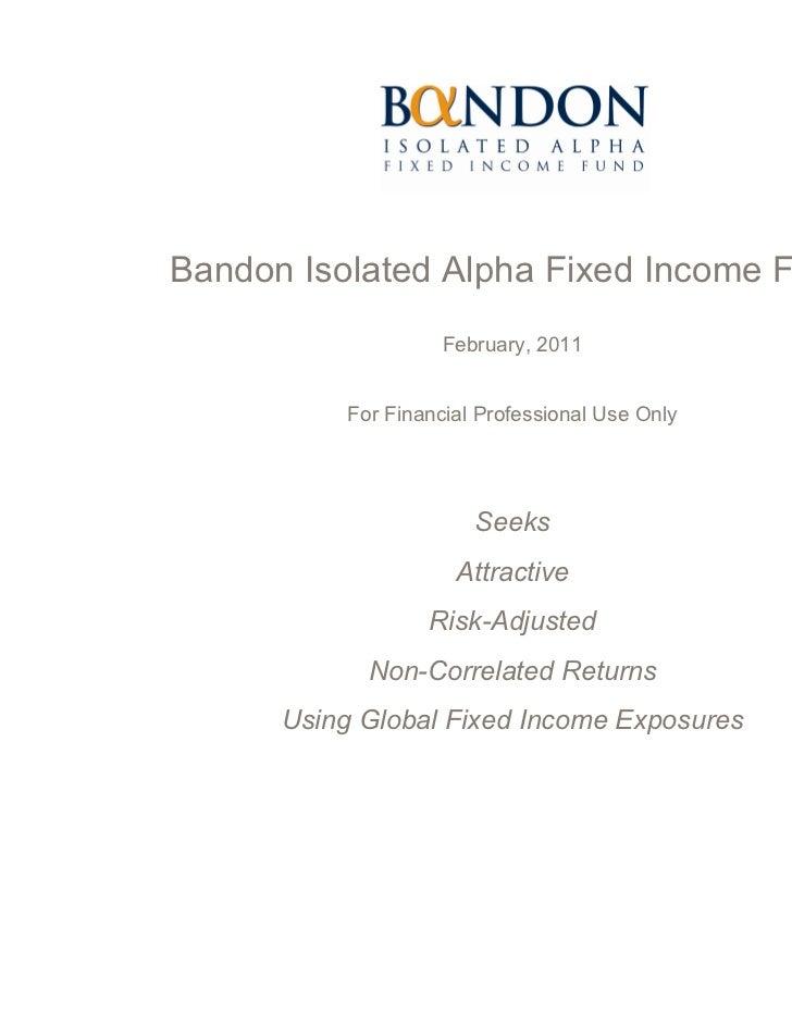 Bandon Isolated Alpha   Fixed Income (Presentation) 03 18 11