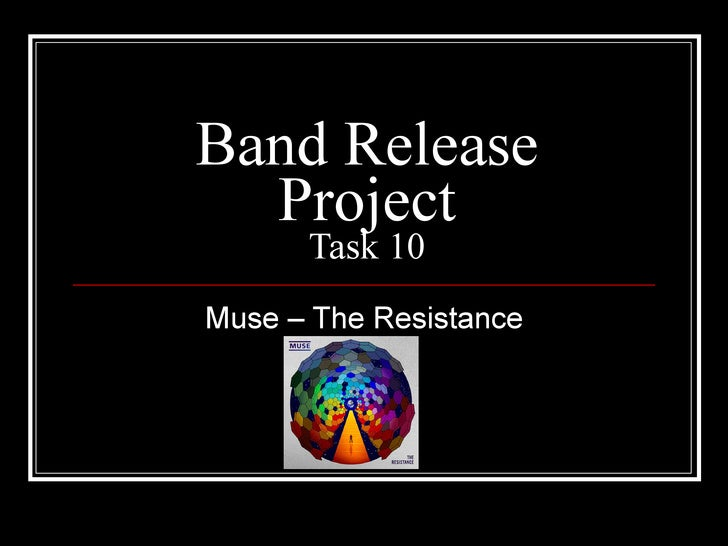 Band Release Project Task 10 Muse – The Resistance