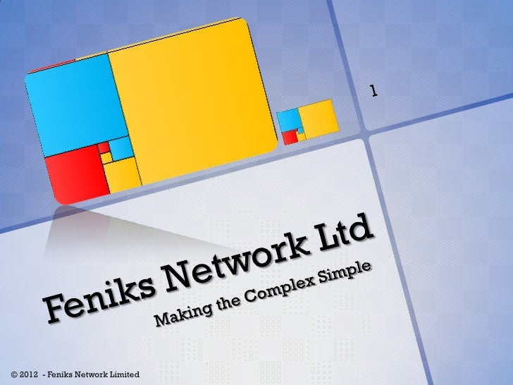 © 2012 - Feniks Network Limited
