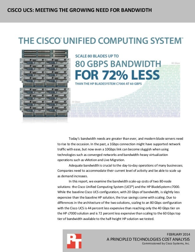 FEBRUARY 2014 A PRINCIPLED TECHNOLOGIES COST ANALYSIS Commissioned by Cisco Systems, Inc. CISCO UCS: MEETING THE GROWING N...