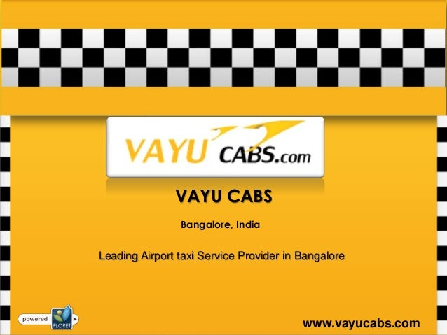 VAYU CABS                Bangalore, IndiaLeading Airport taxi Service Provider in Bangalore                               ...