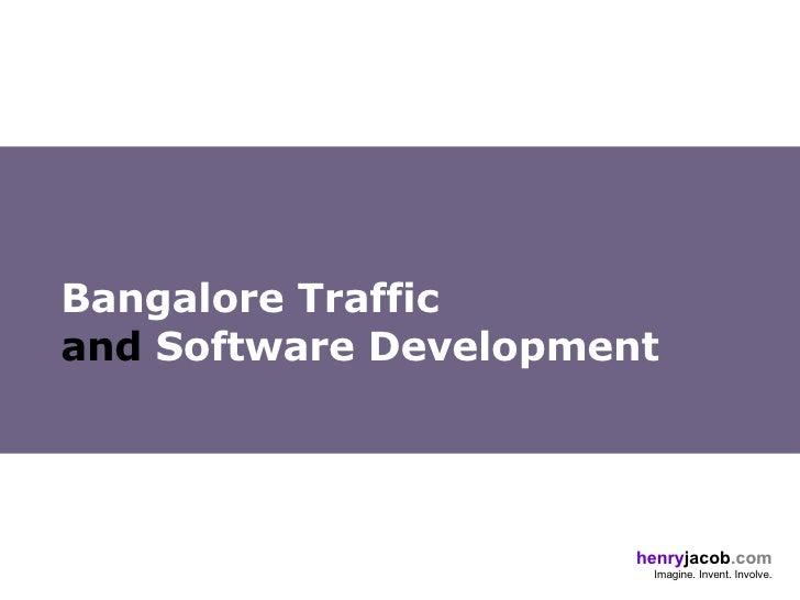 Bangalore Traffic  and  Software Development