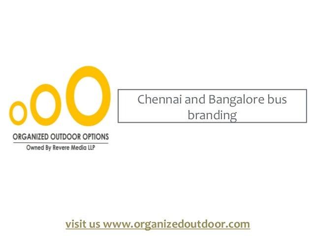 Chennai and Bangalore bus branding visit us www.organizedoutdoor.com
