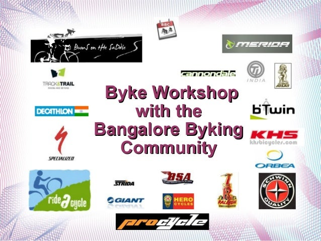 Byke Workshop with the Bangalore Byking Community