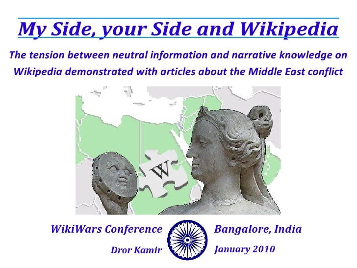 My Side, your Side and Wikipedia The tension between neutral information and narrative knowledge on  Wikipedia demonstrate...