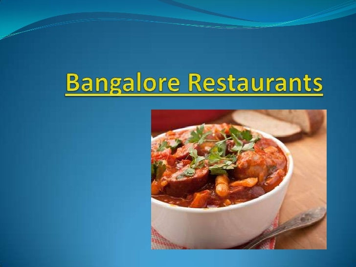  Bangalore is the capital and largest city in the Indian  state of Karnataka. Bangalores many restaurants dish out every...