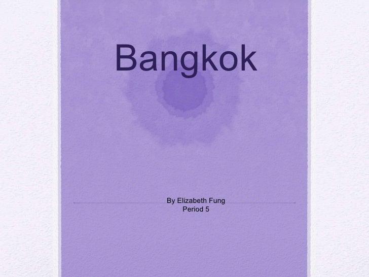 Bangkok By Elizabeth Fung Period 5