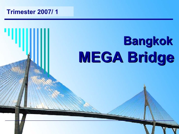 Bangkok Mega Bridge Project Management 2007