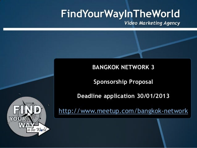 FindYourWayInTheWorld                    Video Marketing Agency          BANGKOK NETWORK 3          Sponsorship Proposal  ...