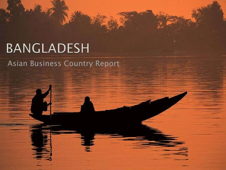 BANGLADESH<br />Asian Business Country Report<br />