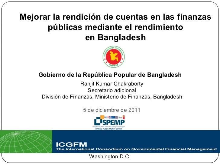 Mejorar la rendición de cuentas en las finanzas públicas mediante el rendimiento en Bangladesh Gobierno de la República Po...