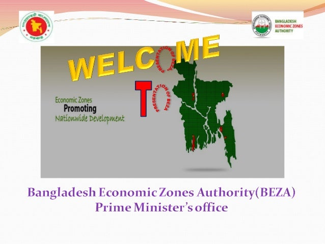 LegaL StatuS of eZ • The Act prepared based on the decision of cabinet meeting dated on 03-07-2000 • The Bangladesh Econom...