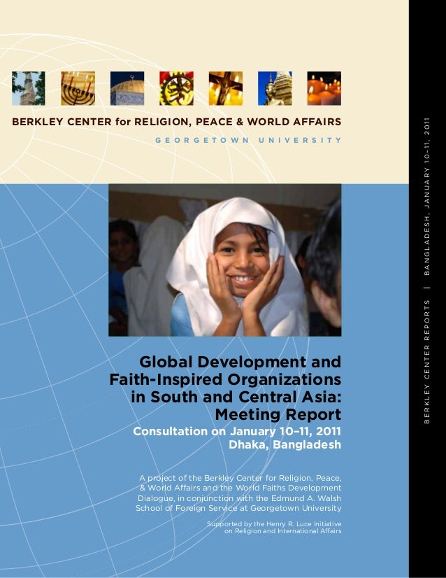 U N I V E R S I T Y  Global Development and Faith-Inspired Organizations in South and Central Asia: Meeting Report Consult...